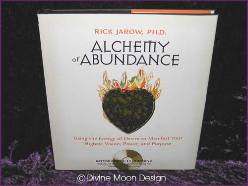Alchemy of Abundance - Hardcover BOOK & CD - Rick Jarow, Ph.D.