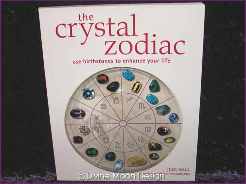 The CRYSTAL Zodiac Use Birthstones enhance Life BOOK - Judy Hall - Click Image to Close
