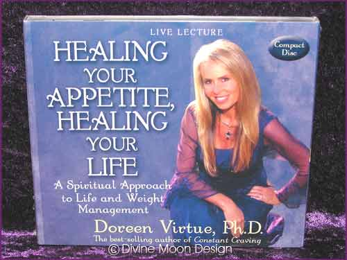 Healing your Appetite, Healing your Life CD - Doreen Virtue Ph.D