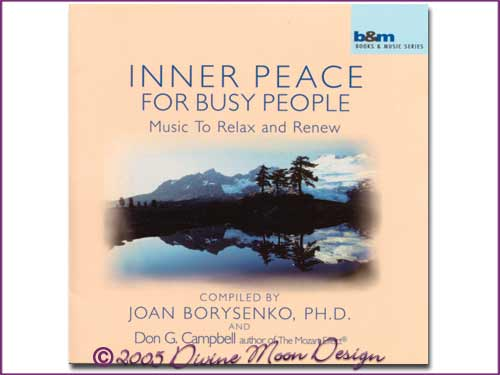 Inner Peace for Busy People CD - Joan Borysenko & Don Campbell - Click Image to Close